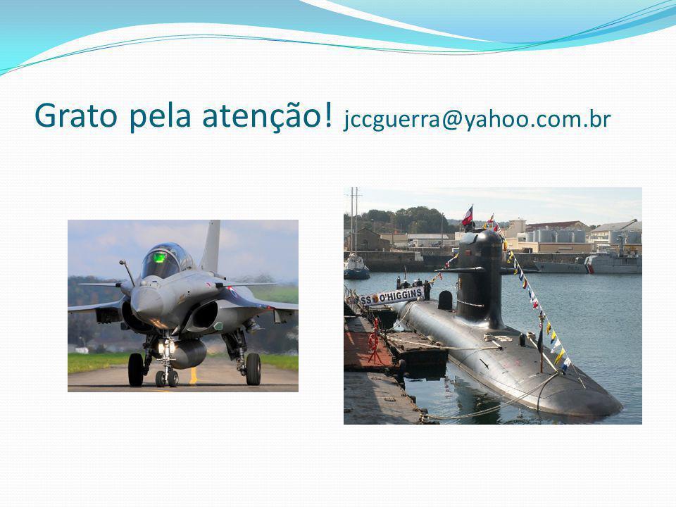 Grato pela atenção! jccguerra@yahoo.com.br