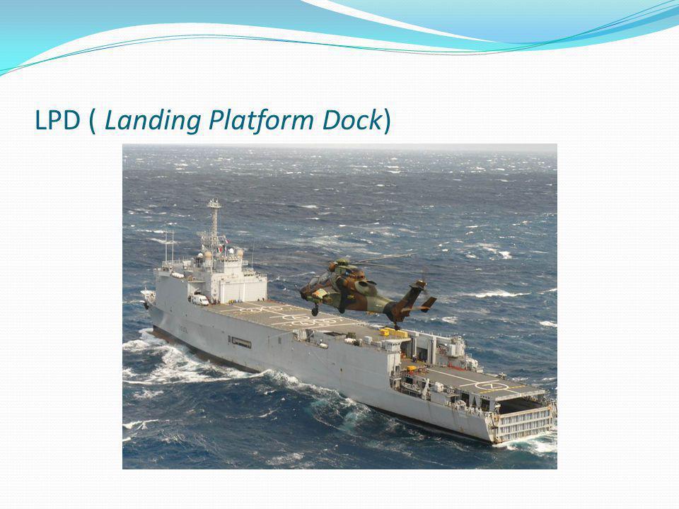 LPD ( Landing Platform Dock)