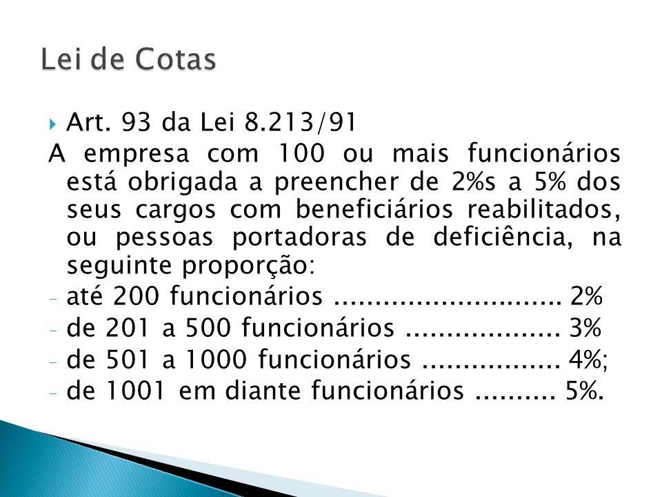Lei de Cotas Art. 93 da Lei 8.213/91.