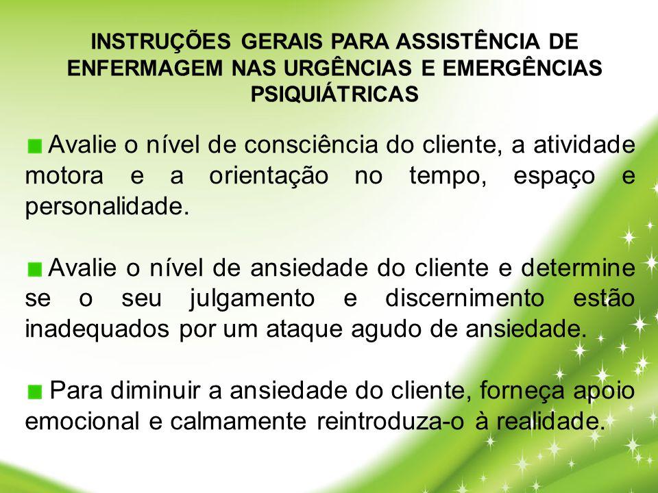 INSTRUÇÕES GERAIS PARA ASSISTÊNCIA DE ENFERMAGEM NAS URGÊNCIAS E EMERGÊNCIAS PSIQUIÁTRICAS