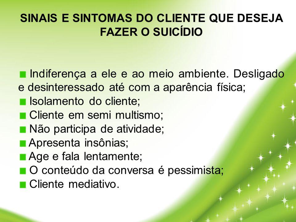 SINAIS E SINTOMAS DO CLIENTE QUE DESEJA FAZER O SUICÍDIO