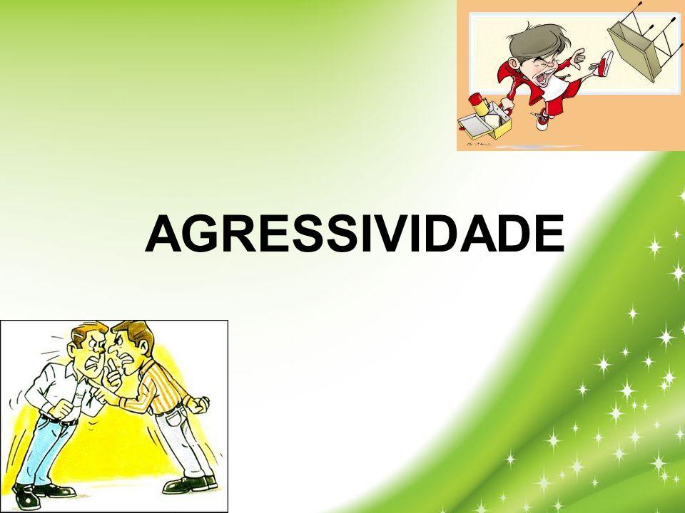 AGRESSIVIDADE