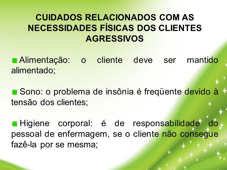 CUIDADOS RELACIONADOS COM AS NECESSIDADES FÍSICAS DOS CLIENTES AGRESSIVOS