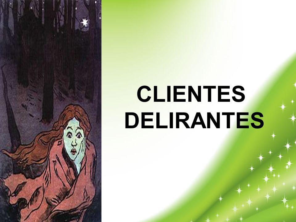 CLIENTES DELIRANTES