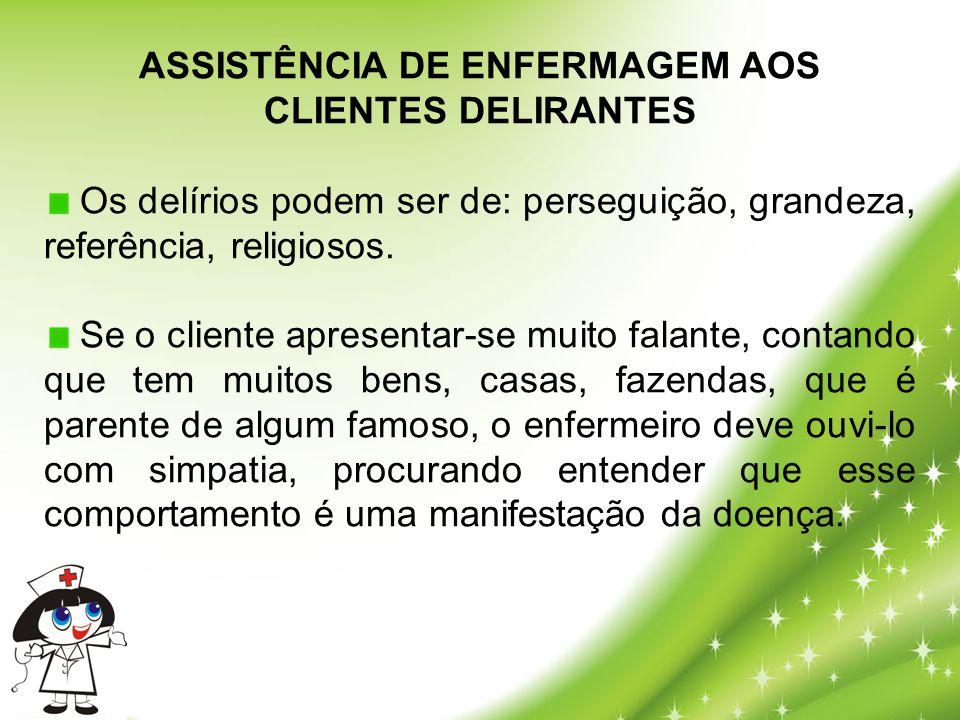 ASSISTÊNCIA DE ENFERMAGEM AOS CLIENTES DELIRANTES