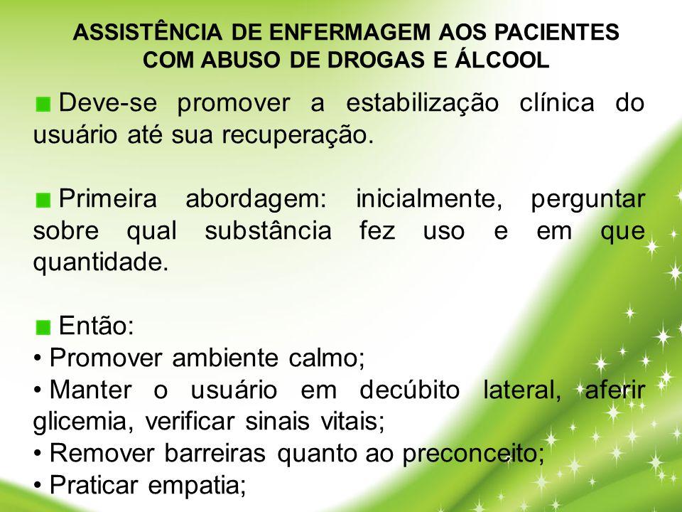 ASSISTÊNCIA DE ENFERMAGEM AOS PACIENTES COM ABUSO DE DROGAS E ÁLCOOL
