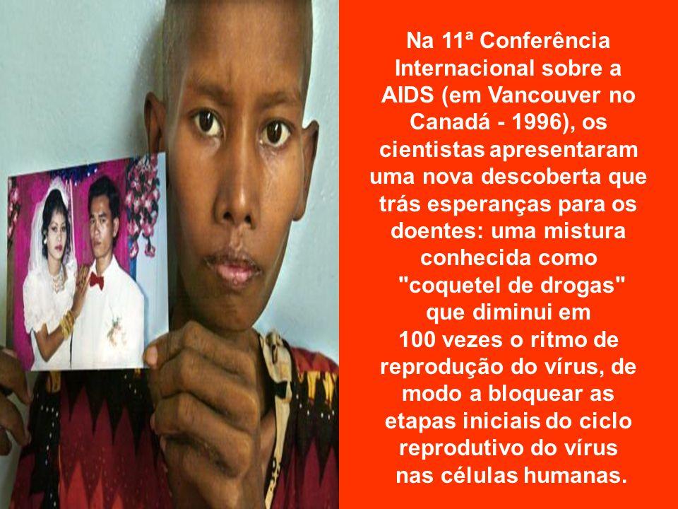 Na 11ª Conferência Internacional sobre a AIDS (em Vancouver no