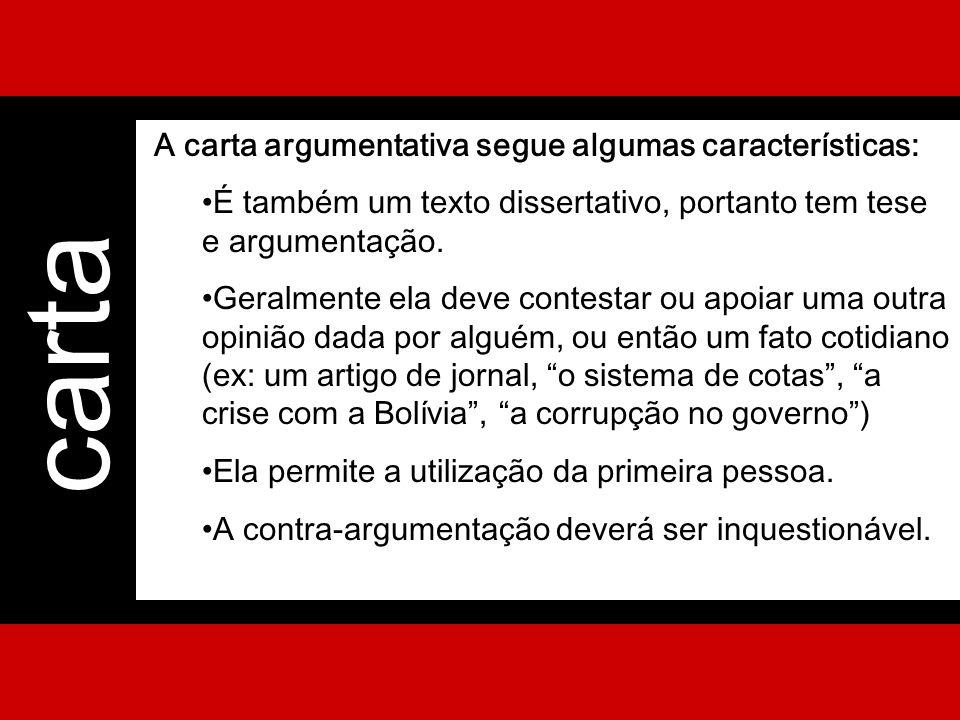 carta A carta argumentativa segue algumas características: