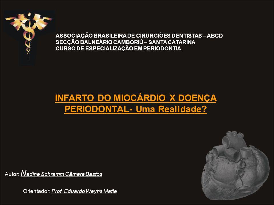 INFARTO DO MIOCÁRDIO X DOENÇA PERIODONTAL- Uma Realidade