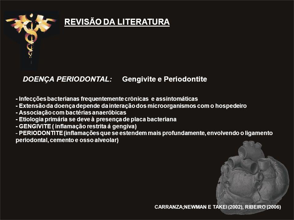 REVISÃO DA LITERATURA DOENÇA PERIODONTAL: Gengivite e Periodontite