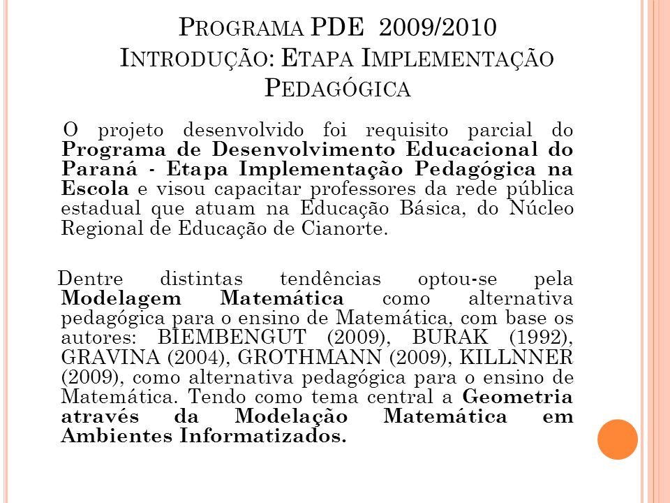 Programa PDE 2009/2010 Introdução: Etapa Implementação Pedagógica
