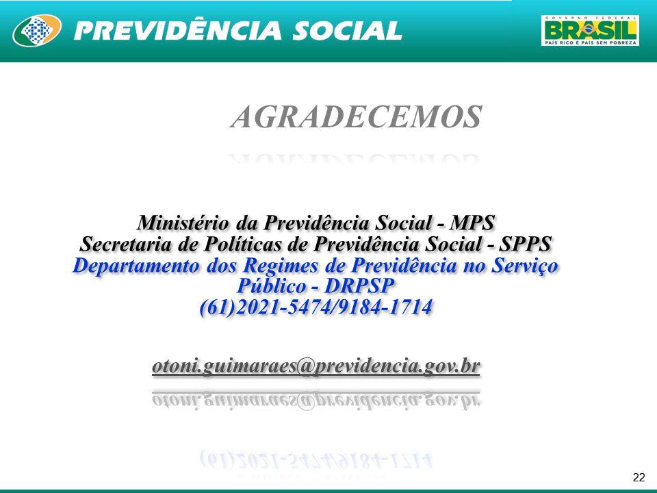 AGRADECEMOS Ministério da Previdência Social - MPS