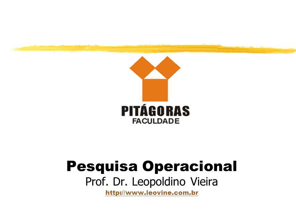 Pesquisa Operacional Prof. Dr. Leopoldino Vieira http://www. leovine