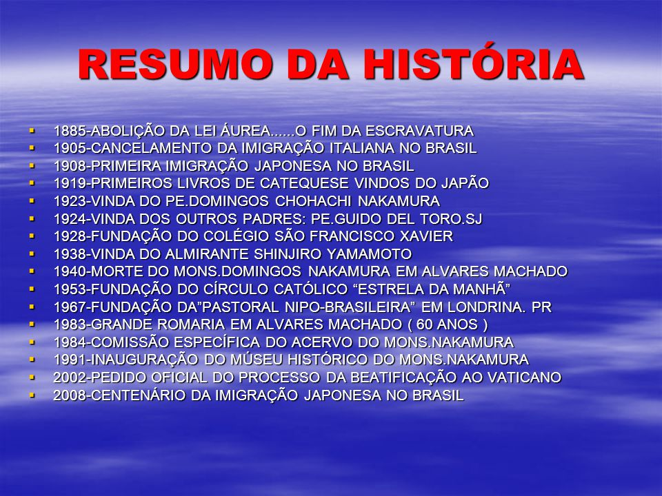 RESUMO DA HISTÓRIA 1885-ABOLIÇÃO DA LEI ÁUREA......O FIM DA ESCRAVATURA. 1905-CANCELAMENTO DA IMIGRAÇÃO ITALIANA NO BRASIL.