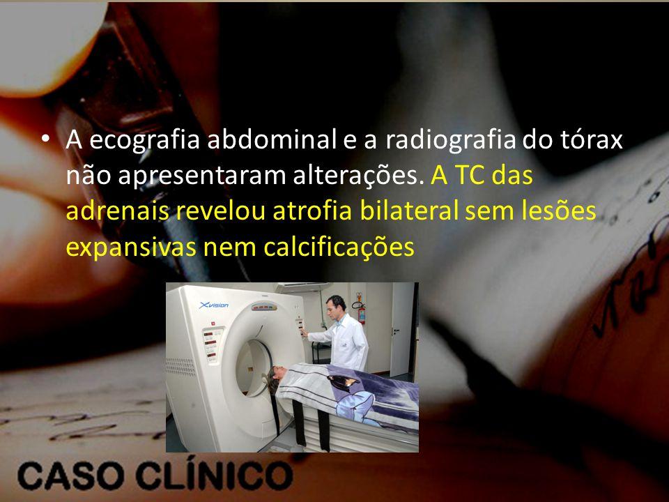 A ecografia abdominal e a radiografia do tórax não apresentaram alterações.