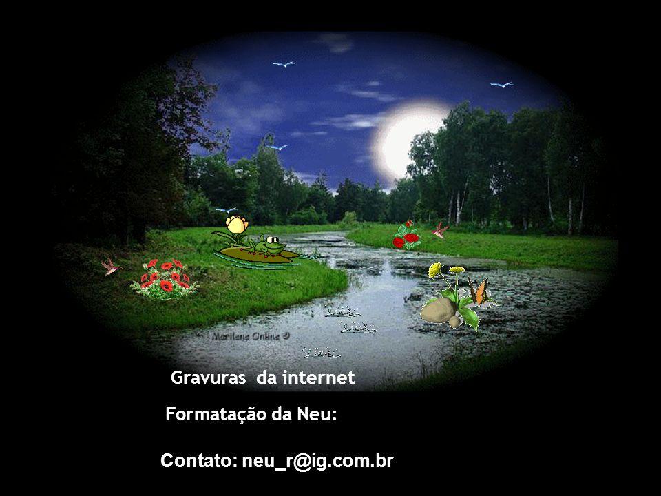 Gravuras da internet Formatação da Neu: Contato: neu_r@ig.com.br
