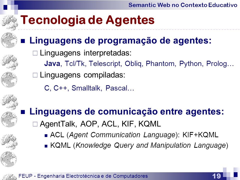 Tecnologia de Agentes Linguagens de programação de agentes: