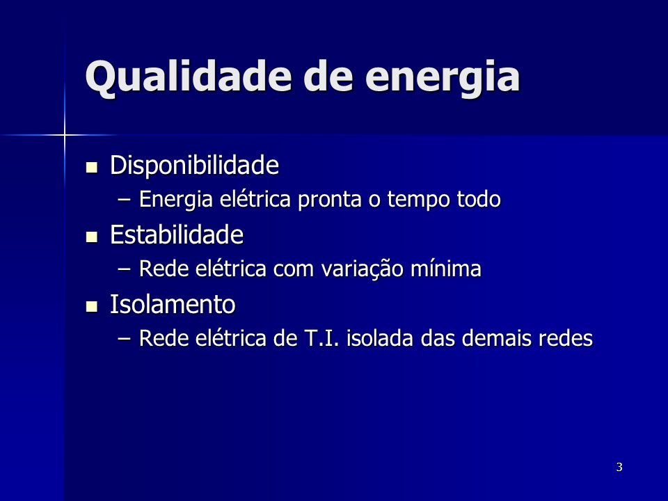 Qualidade de energia Disponibilidade Estabilidade Isolamento