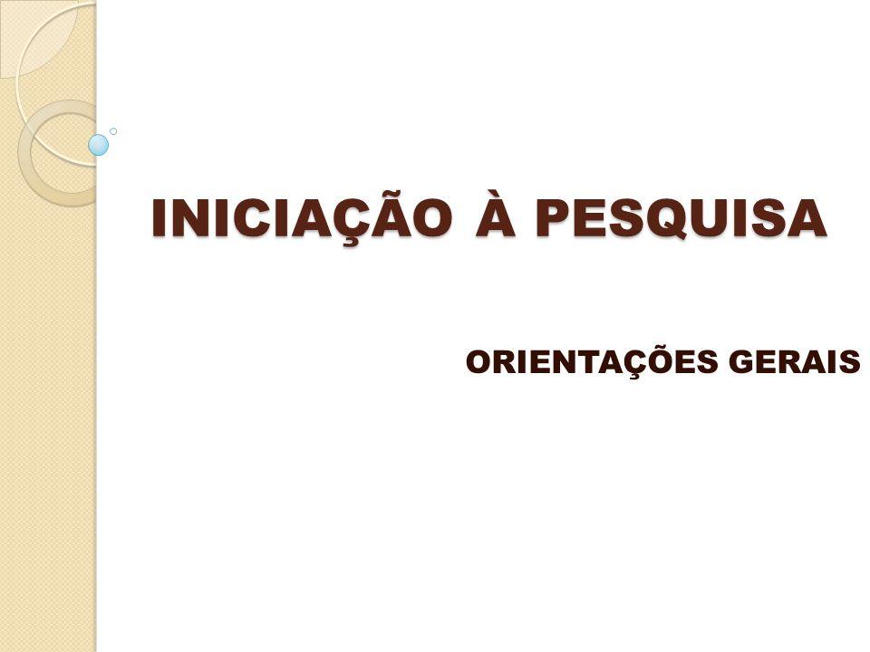 INICIAÇÃO À PESQUISA ORIENTAÇÕES GERAIS