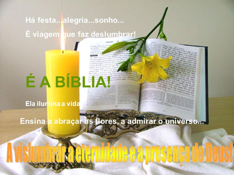 A vislumbrar a eternidade e a presença de Deus!