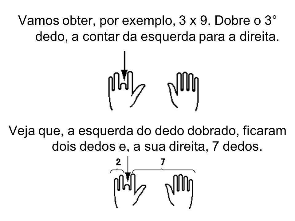 Vamos obter, por exemplo, 3 x 9
