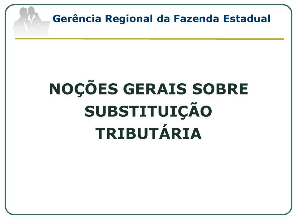 NOÇÕES GERAIS SOBRE SUBSTITUIÇÃO TRIBUTÁRIA