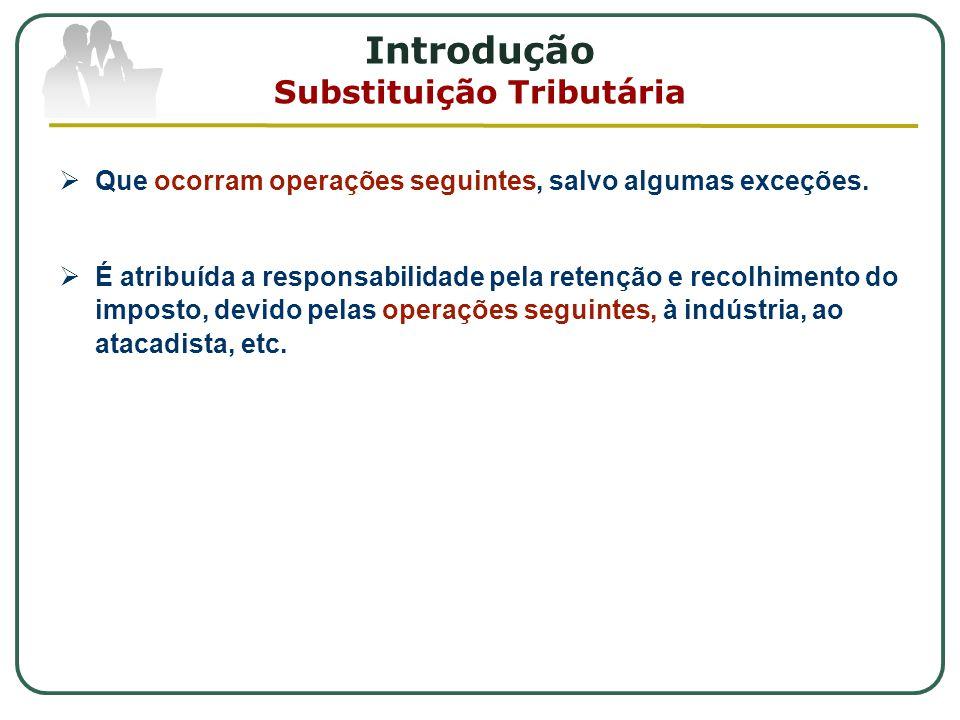 Introdução Substituição Tributária