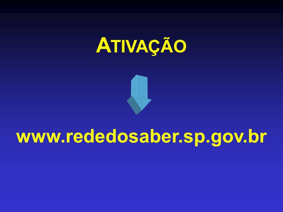 ATIVAÇÃO www.rededosaber.sp.gov.br