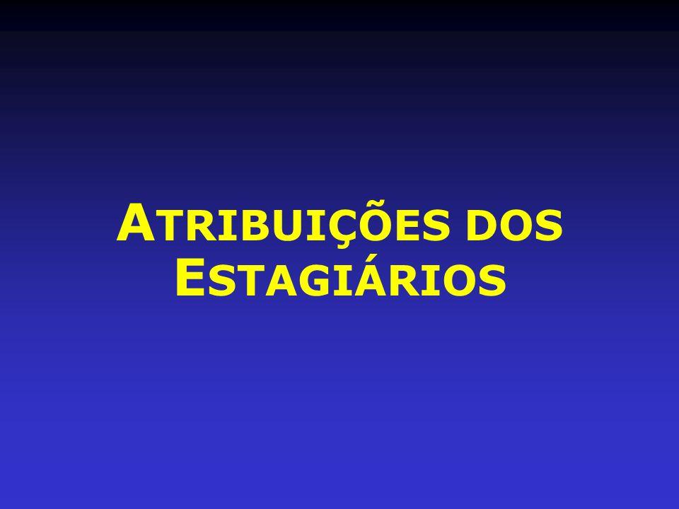 ATRIBUIÇÕES DOS ESTAGIÁRIOS