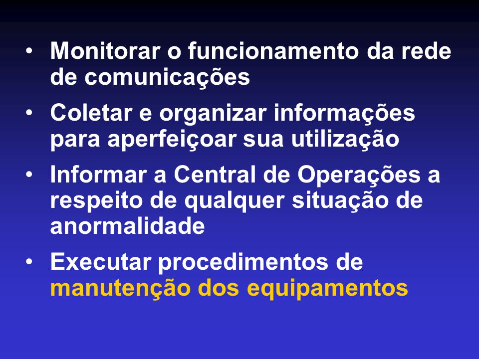 Monitorar o funcionamento da rede de comunicações