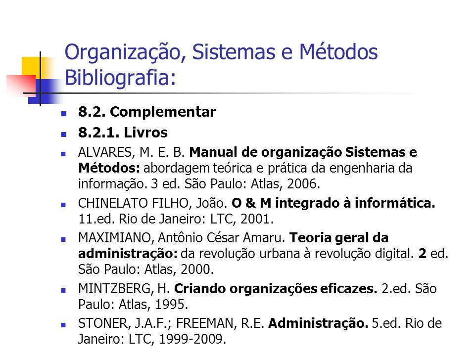 Organização, Sistemas e Métodos Bibliografia: