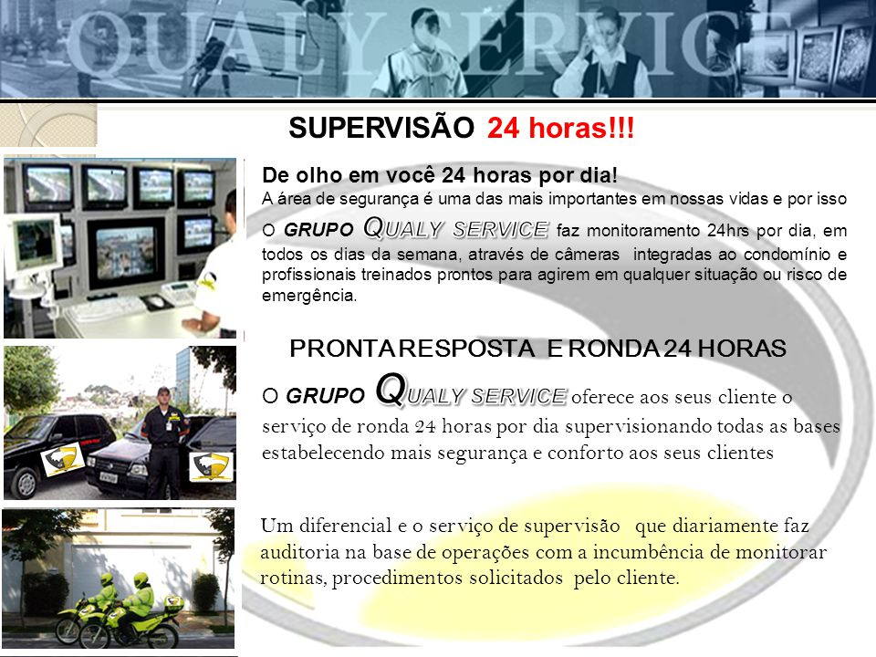 SUPERVISÃO 24 horas!!! PRONTA RESPOSTA E RONDA 24 HORAS