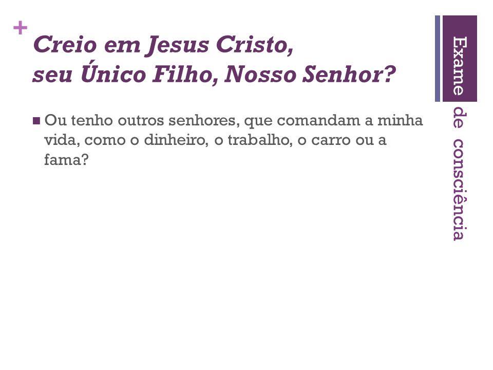 Creio em Jesus Cristo, seu Único Filho, Nosso Senhor