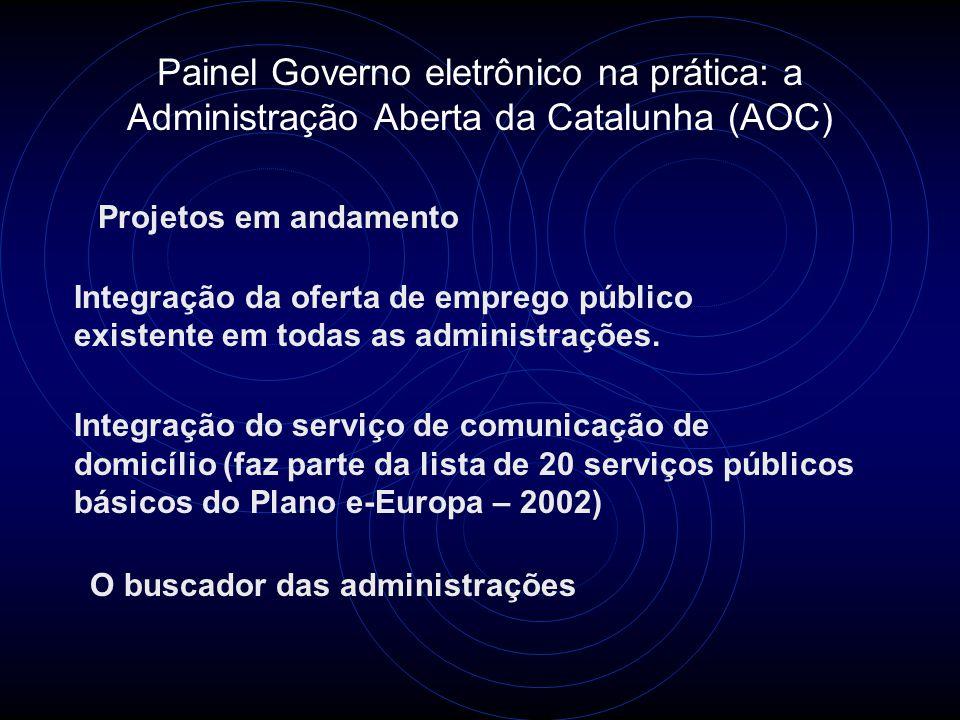 Painel Governo eletrônico na prática: a Administração Aberta da Catalunha (AOC)