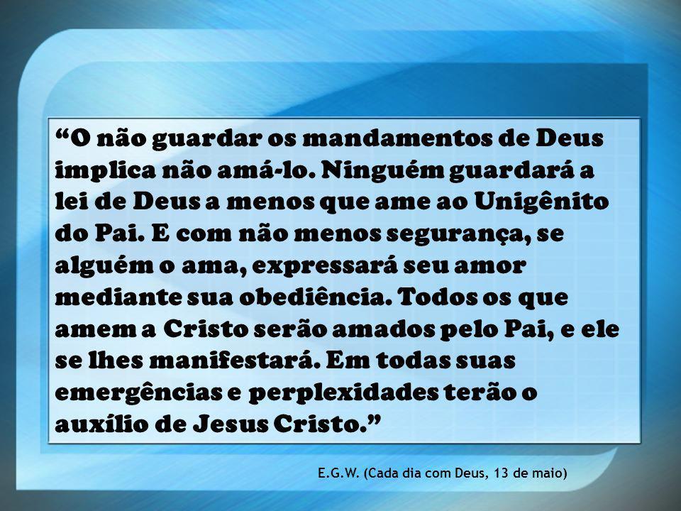 O não guardar os mandamentos de Deus implica não amá-lo
