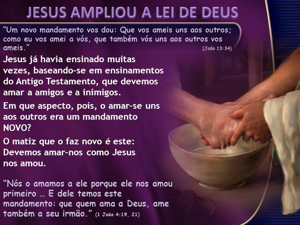 JESUS AMPLIOU A LEI DE DEUS