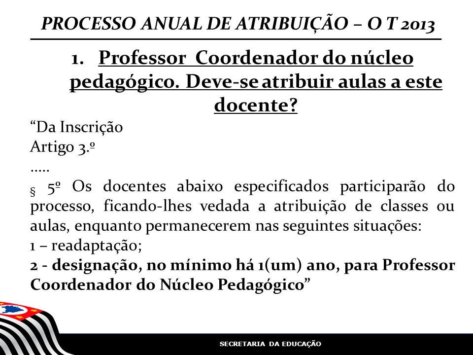 PROCESSO ANUAL DE ATRIBUIÇÃO – O T 2013