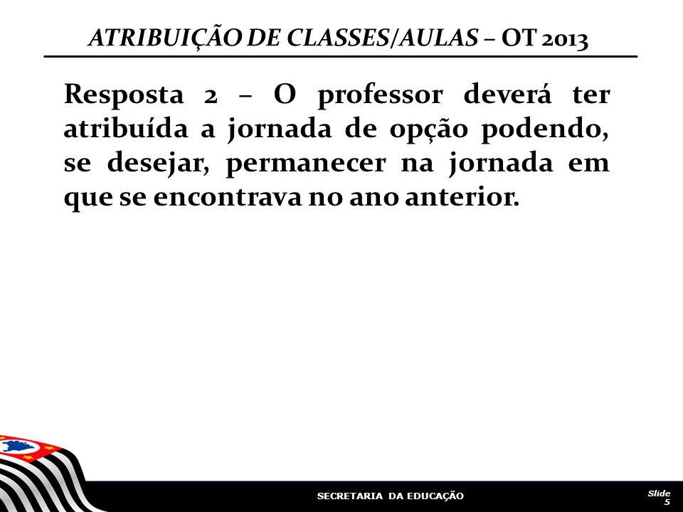 ATRIBUIÇÃO DE CLASSES/AULAS – OT 2013