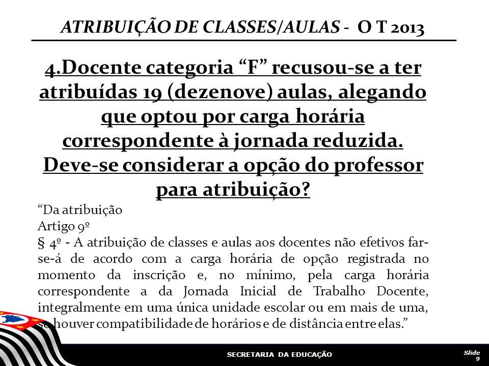 ATRIBUIÇÃO DE CLASSES/AULAS - O T 2013