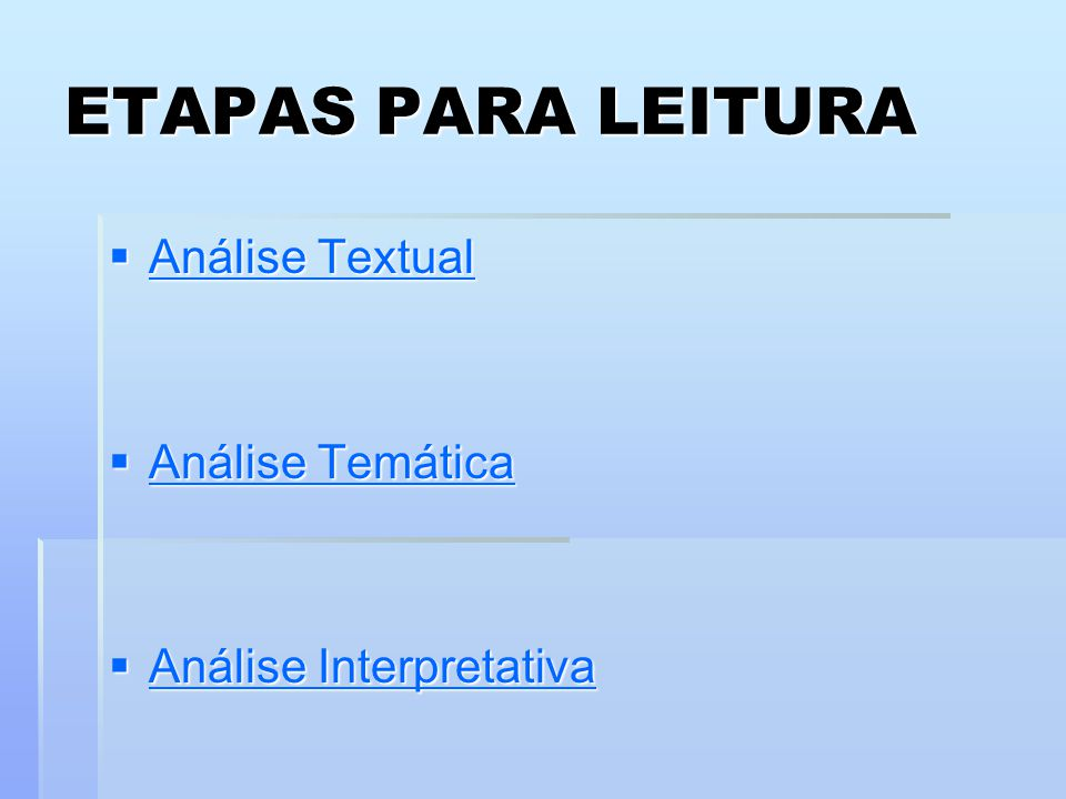 ETAPAS PARA LEITURA Análise Textual Análise Temática