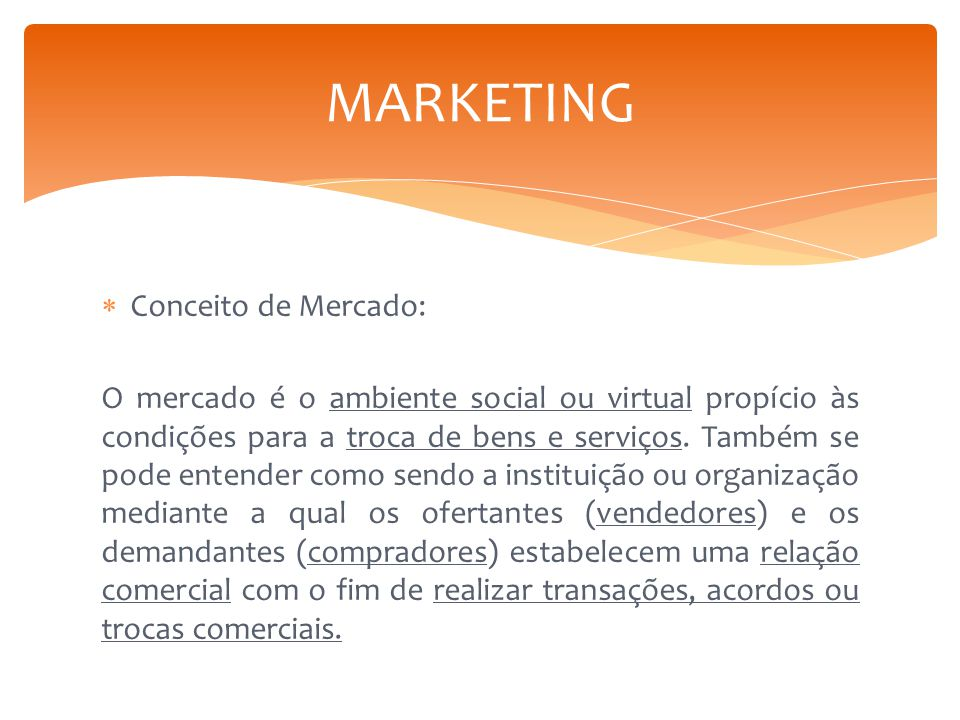 MARKETING Conceito de Mercado:
