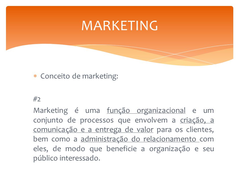 MARKETING Conceito de marketing: #2