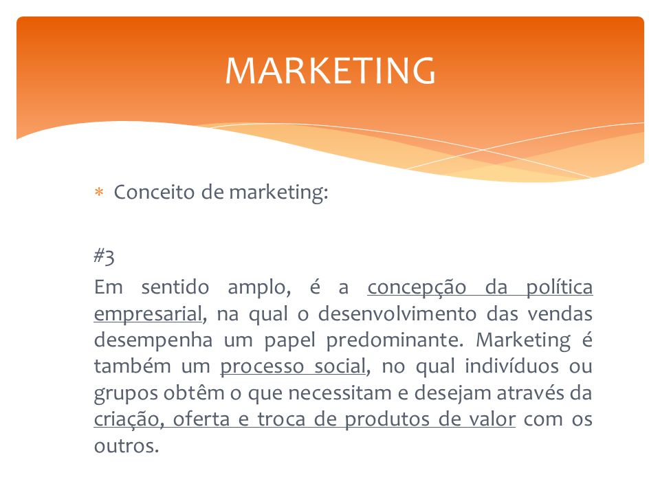 MARKETING Conceito de marketing: #3