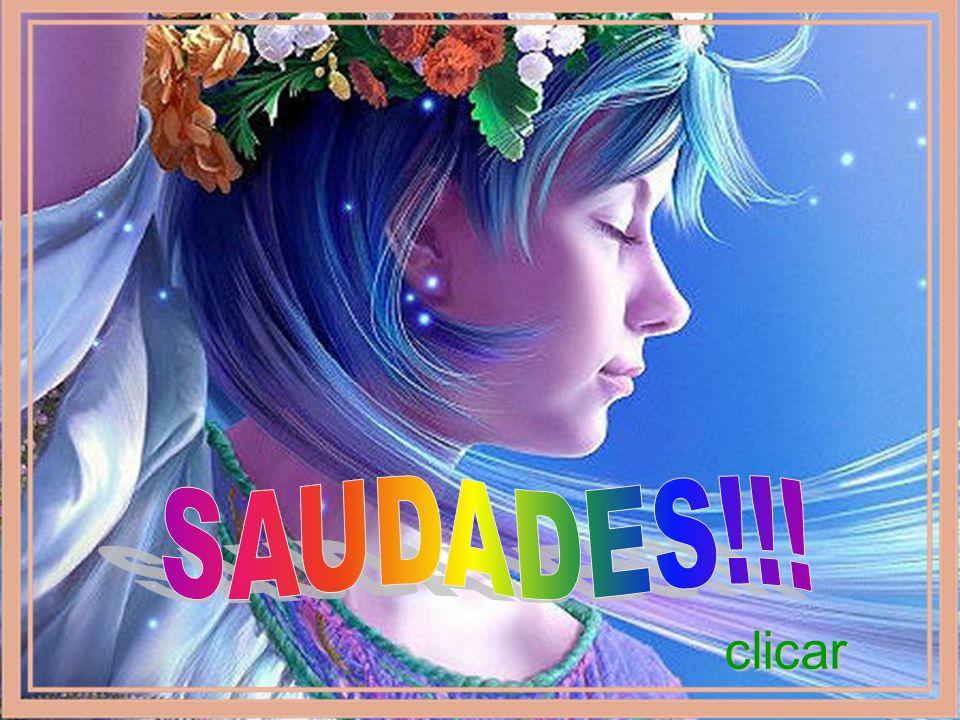 SAUDADES!!! clicar