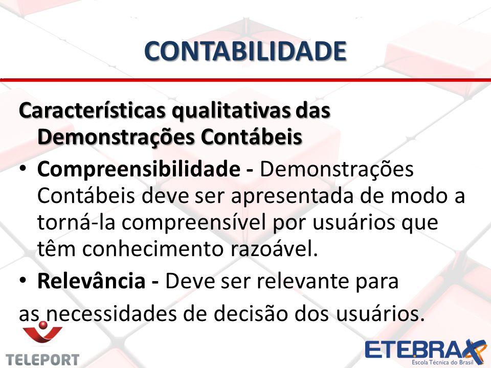 CONTABILIDADE Características qualitativas das Demonstrações Contábeis