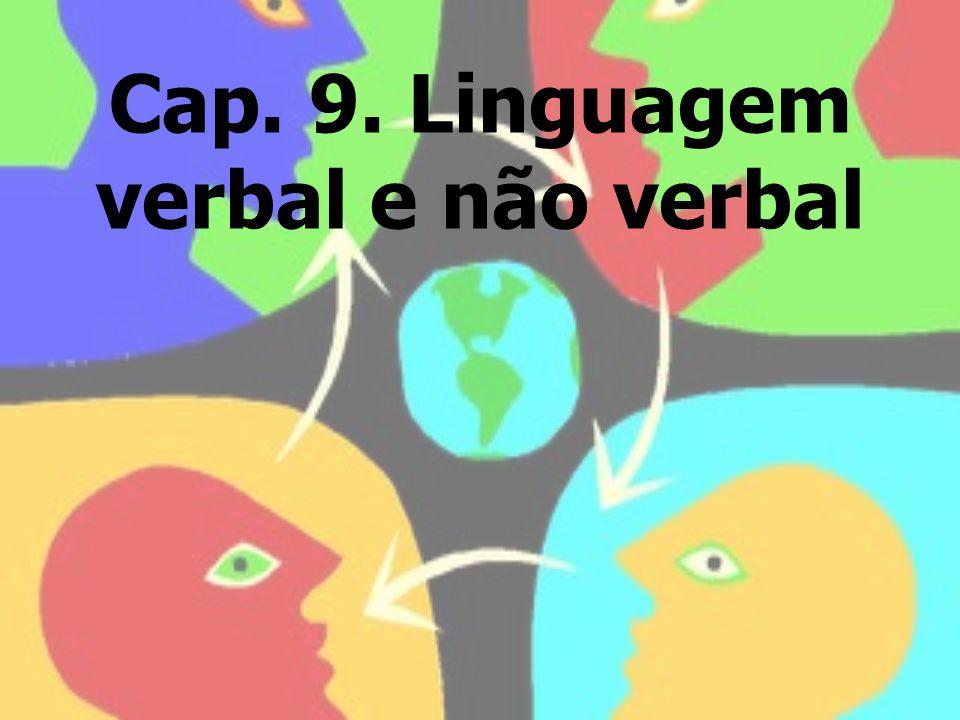 Cap. 9. Linguagem verbal e não verbal
