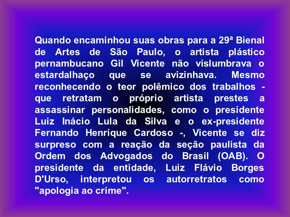 Quando encaminhou suas obras para a 29ª Bienal de Artes de São Paulo, o artista plástico pernambucano Gil Vicente não vislumbrava o estardalhaço que se avizinhava.