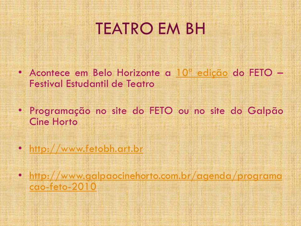 TEATRO EM BH Acontece em Belo Horizonte a 10ª edição do FETO – Festival Estudantil de Teatro.