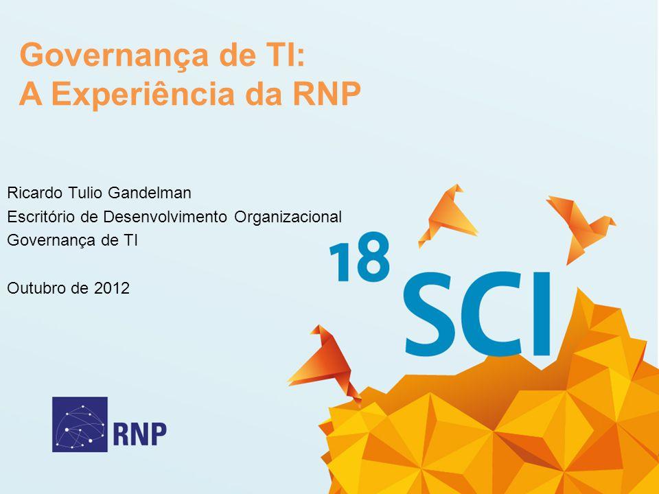 Governança de TI: A Experiência da RNP