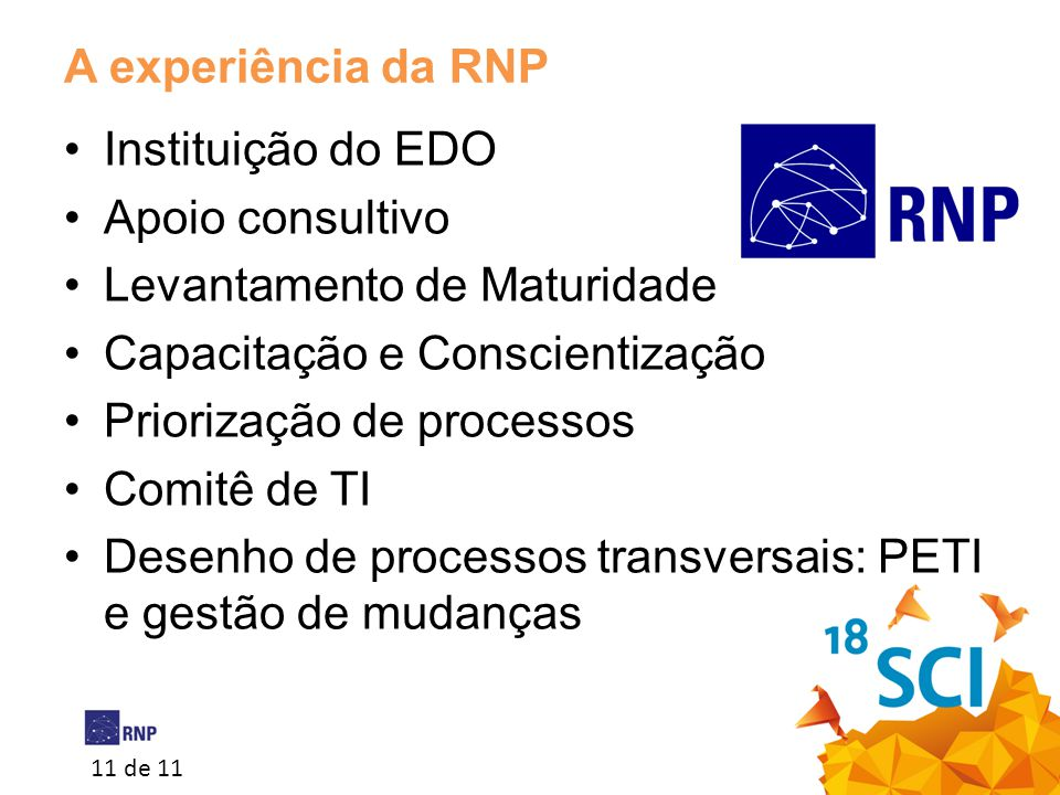 A experiência da RNP Instituição do EDO. Apoio consultivo. Levantamento de Maturidade. Capacitação e Conscientização.